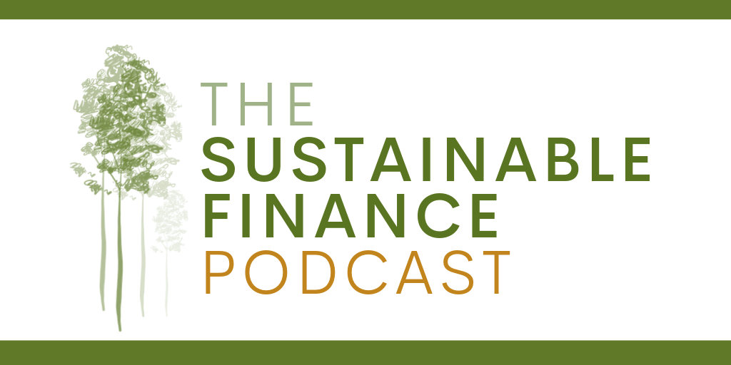 The Sustainable Finance Podcast