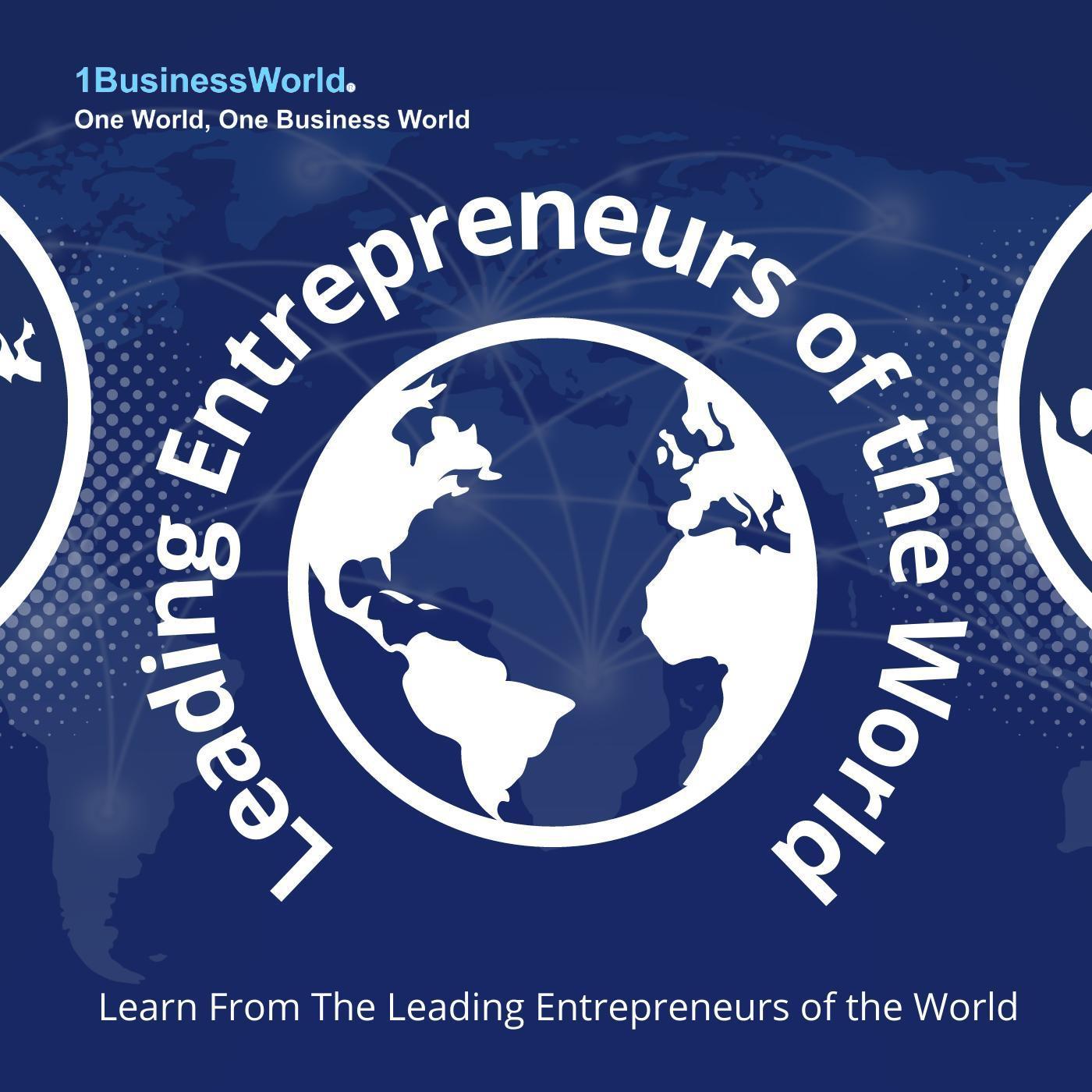 Leading Entrepreneurs of the World   1BusinessWorld